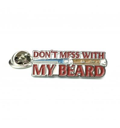 MACHO PIN - DON'T MESS WITH MY BEARD