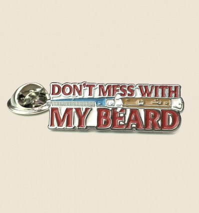 MACHO PIN - DON'T MESS WITH MY BEARD